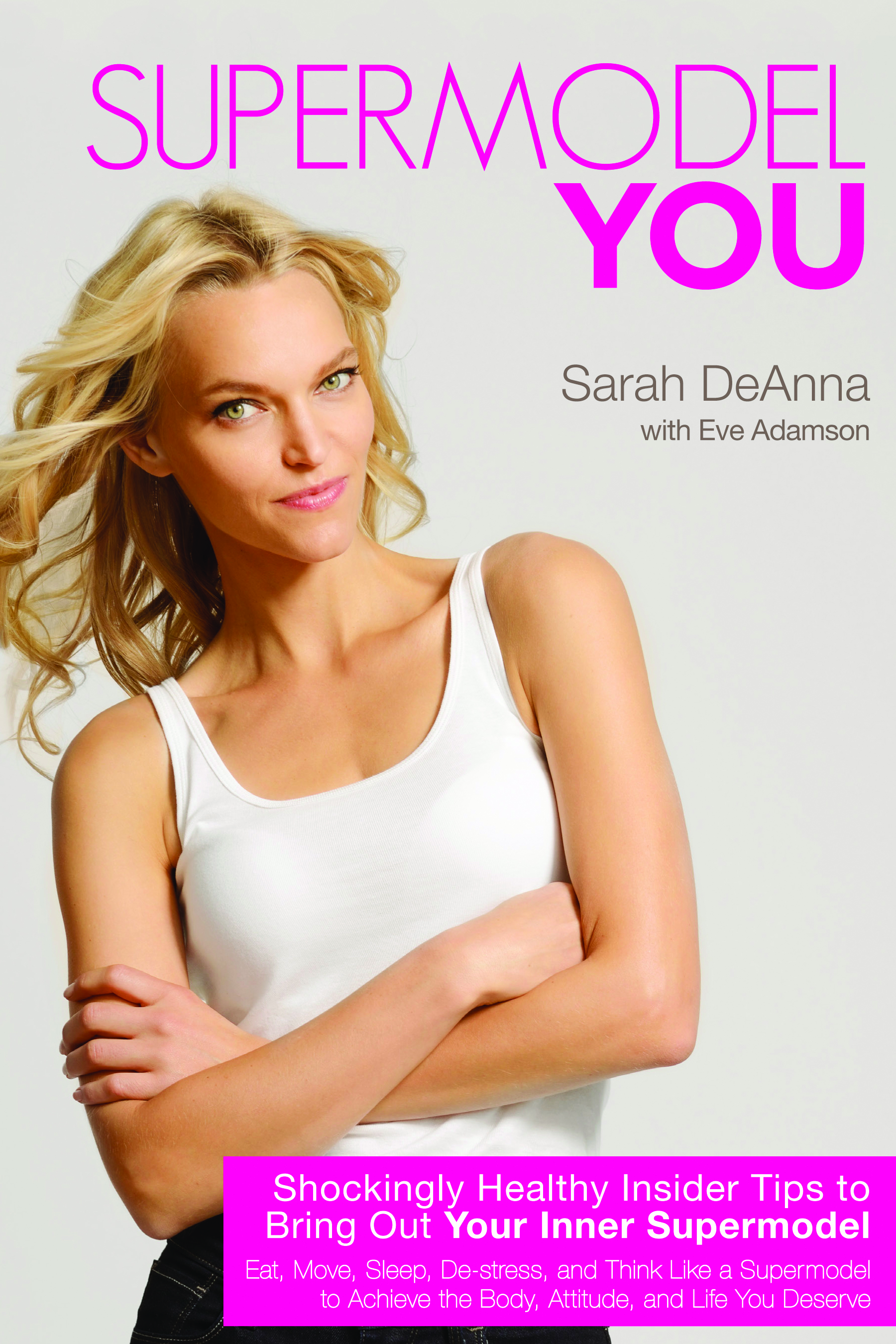 Fit Tip Daily Was In a Book and You Can Win a Copy -  Supermodel You