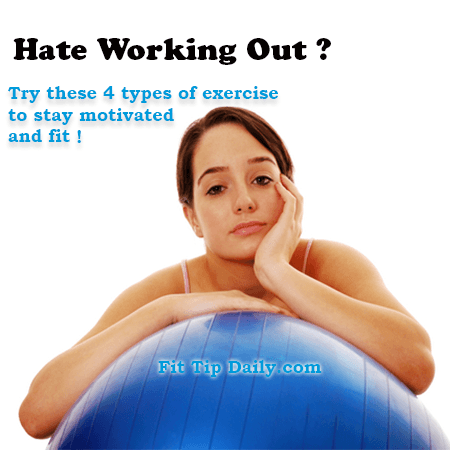 4 Types Exercise for Those Who Hate Working out