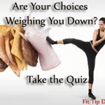 Are Your Choices Weighing You Down – Take the Fitness Quiz