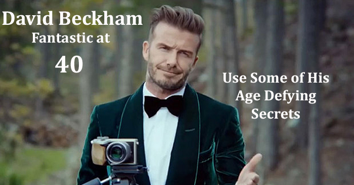 David Beckham Turns 40, What's His Secret to Staying Young