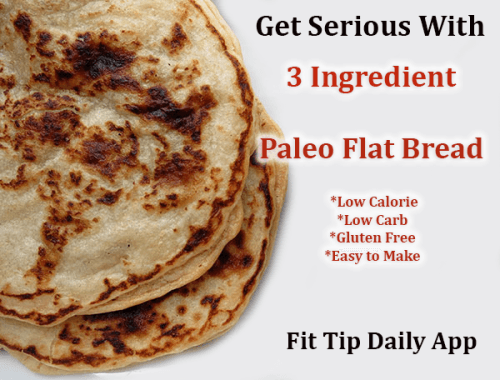 Low Carb Monday Get Serious With Paleo Flat Bread Fit
