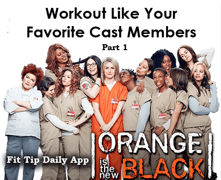 Workout Like the Stars of Orange is the New Black - Part 1