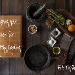 Equipping Your Kitchen For Healthy Cooking
