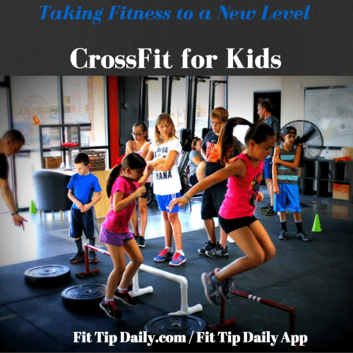 CrossFit For Kids - A New Level of Fitness - Fit Tip Daily