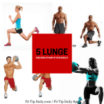 5 Lunge Variations for to Maximize Your Results