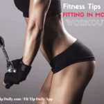 Fitness Tips for Fitting in More Workouts