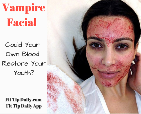 Vampire Facial - Fountain of Youth or Hype