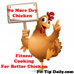 Say No To Dry Chicken Breast – Fitness Cooking Tip