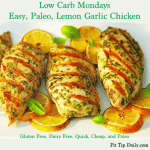 Shed the Weekend Water Weight – Low Carb Recipe Monday – Lemon Garlic Chicken