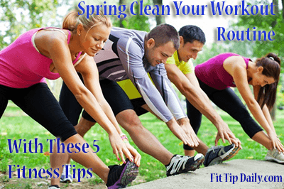 spring clean your workout with these 5 helpful fitness