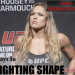 Fighting Fit – Fitness Tips From Ronda Rousey