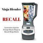 Consumer Beware – Ninja Blender Recall