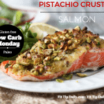 Low Carb Monday – Pistachio Crusted Salmon
