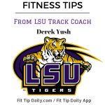 Fitness Tips from LSU College Coach – Derek Yush