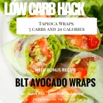 Low Carb Hack – Tapioca Wraps – BLT with Avocado Wrap