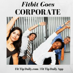 Fitbit Goes Corporate with Their Newest Wellness Programs