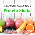 5 Bad Habits Potentially Solved by a Protein Shake