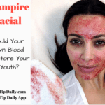 Vampire Facial – Fountain of Youth or Hype