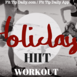 Holiday HIIT Workout – Maximize the Time You Have