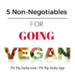 5 Non-Negotiables For Going Vegan